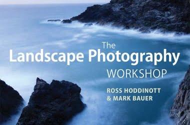 The Landscape Photography Workshop   Mark Bauer & Ross Hoddinott